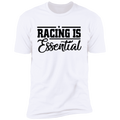 Racing is Essential Funny Premium Short Sleeve T-Shirt
