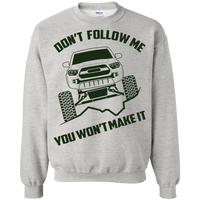 Toyota Tacoma 2016-2020 SR5 TRD Don't Follow Me You Won't Make It Crewneck Pullover Sweatshirt