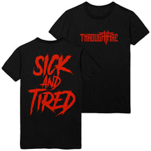 Through Fire - Sick And Tired Tee