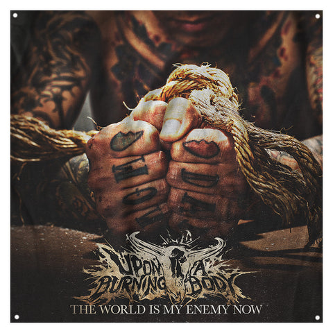 Upon A Burning Body - The World Is My Enemy Now Wall