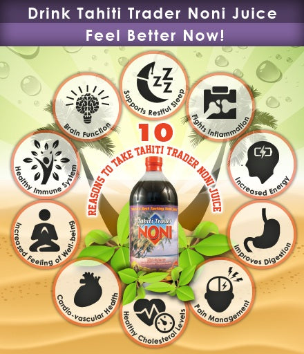 The Wonderful Benefits of Tahiti Trader Noni Juice