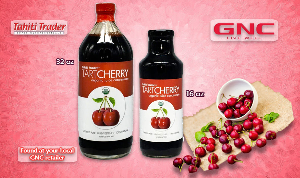 Tahiti Trader's Tart Cherry Organic Juice Concentrate ~ Top 10 Benefits