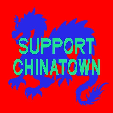 "Chinatown Collection graphic with dragon and ""Support Chinatown"""
