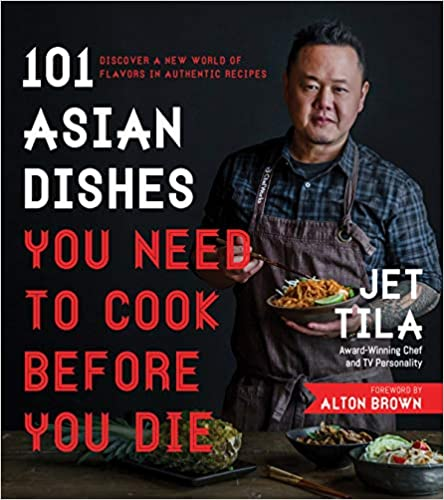 Cover of book 101 Asian Dishes You Need to Cook Before You Die: Discover a New World of Flavors in Authentic Recipes