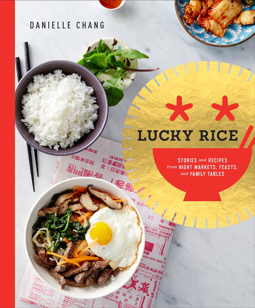 Lucky Rice: Stories and Recipes from Night Markets, Feasts, and Family Tables: A Cookbook