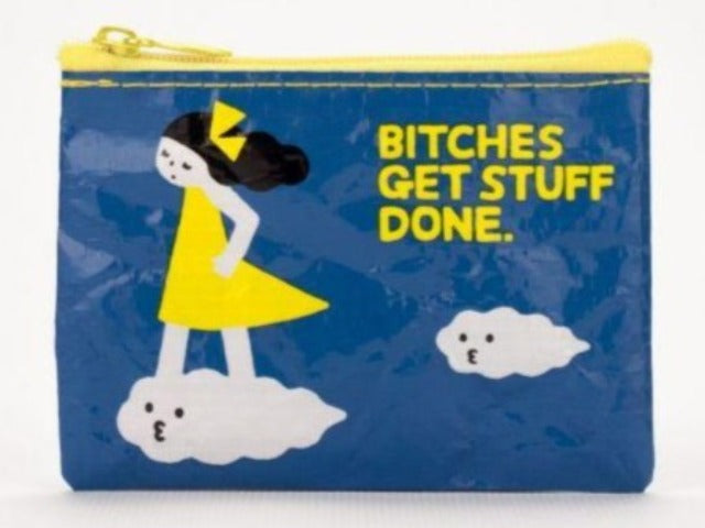 Nylon Coin Purse: Bitches Get Stuff Done