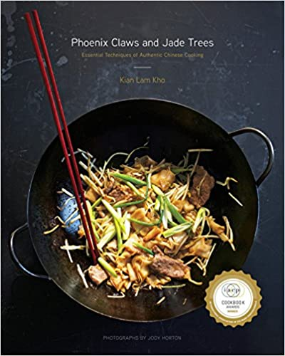 Phoenix Claws and Jade Trees: Essential Techniques of Authentic Chinese Cooking: A Cookbook
