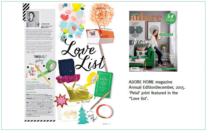 Adore Home magazine annual edition Dec 2015. 'Petal' print featured in the 'Love list'