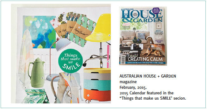 Australian House and Garden magazine Feb 2015. The 2015 calendar featured in the 'Things that make us smile' section.