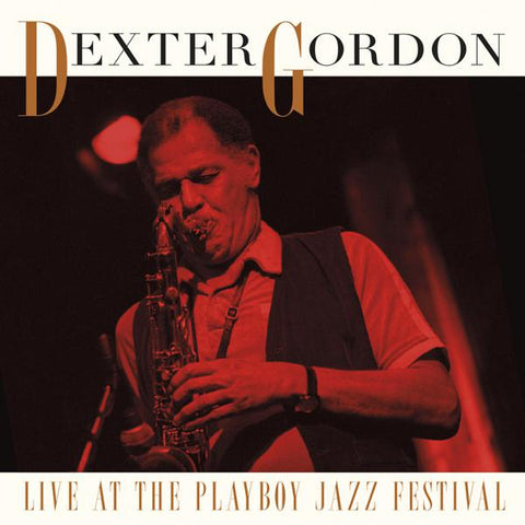 <b>Dexter Gordon </b><br><i>Live At The Playboy Jazz Festival</i>