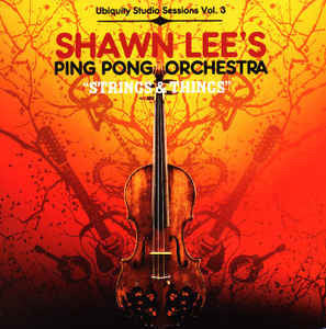 <b>Shawn Lee's Ping Pong Orchestra </b><br><i>Strings & Things</i>