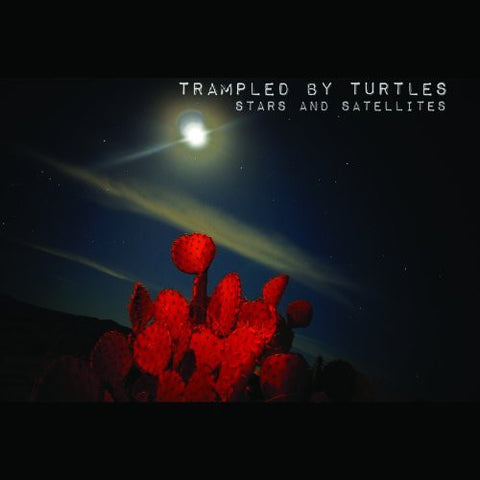 <b>Trampled By Turtles </b><br><i>Stars And Satellites</i>