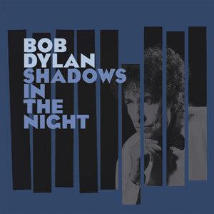 <b>Bob Dylan </b><br><i>Shadows In The Night</i>