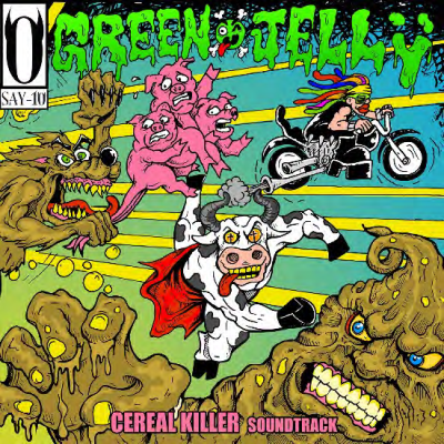 <b>Green Jelly </b><br><i>Cereal Killer Soundtrack</i>