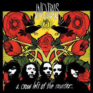 <b>Incubus </b><br><i>A Crow Left Of The Murder...</i>