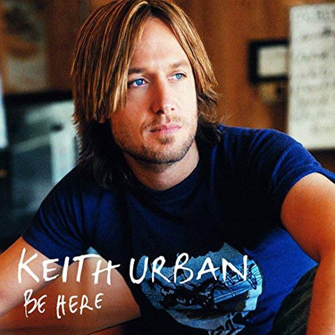 <b>Keith Urban </b><br><i>Be Here</i>