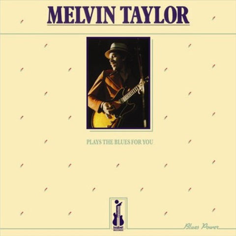 <b>Melvin Taylor </b><br><i>Plays The Blues For You</i>