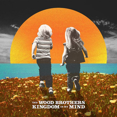 <b>The Wood Brothers </b><br><i>Kingdom In My Mind</i>