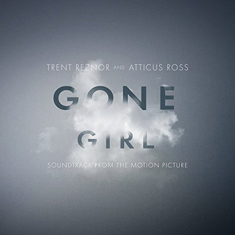 <b>Trent Reznor And Atticus Ross </b><br><i>Gone Girl (Soundtrack From The Motion Picture)</i>