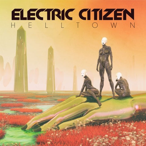 <b>Electric Citizen </b><br><i>Helltown </i>