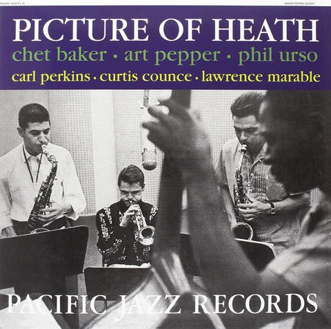 <b>Chet Baker, Art Pepper, Phil Urso </b><br><i>Picture Of Heath</i>