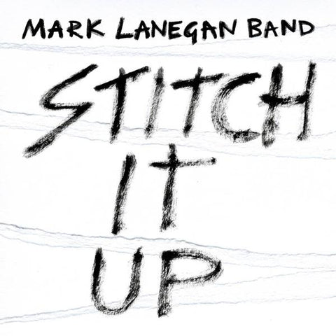<b>Mark Lanegan Band </b><br><i>Stitch It Up</i>