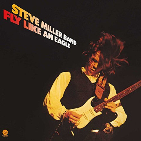 <b>Steve Miller Band </b><br><i>Fly Like An Eagle</i>