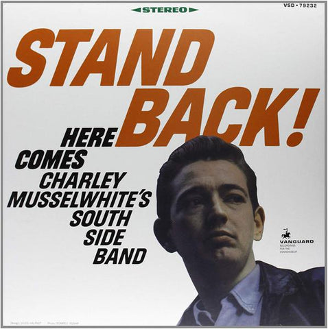<b>Charley Musselwhite's South Side Band </b><br><i>Stand Back! Here Comes Charley Musselwhite's South Side Band</i>