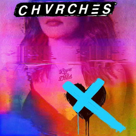 <b>Chvrches </b><br><i>Love Is Dead [Clear Blue Vinyl]</i>