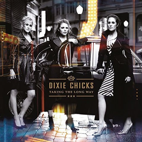 <b>Dixie Chicks </b><br><i>Taking The Long Way</i>