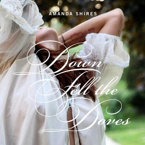 <b>Amanda Shires </b><br><i>Down Fell The Doves</i>