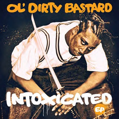 <b>Ol' Dirty Bastard </b><br><i>Intoxicated</i>