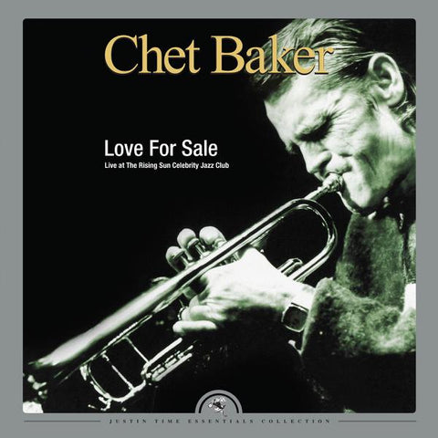 <b>Chet Baker </b><br><i>Love For Sale: Live at the Rising Sun Celebrity Club</i>