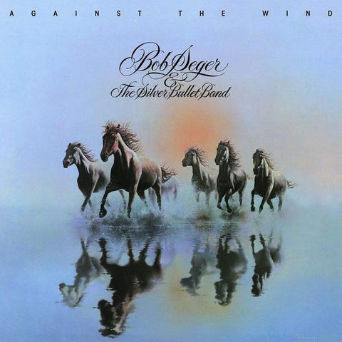 <b>Bob Seger & The Silver Bullet Band </b><br><i>Against The Wind</i>