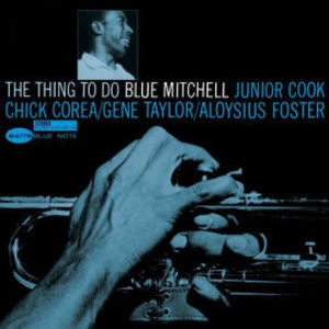 <b>Blue Mitchell </b><br><i>The Thing To Do</i>