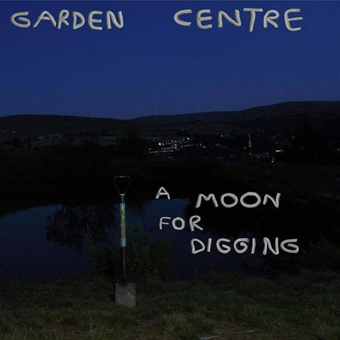 <b>Garden Centre </b><br><i>A Moon For Digging [Blue Vinyl]</i>