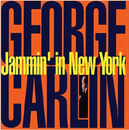 <b>George Carlin </b><br><i>Jammin' In New York</i>