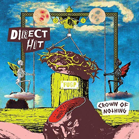 <b>Direct Hit! </b><br><i>Crown Of Nothing</i>
