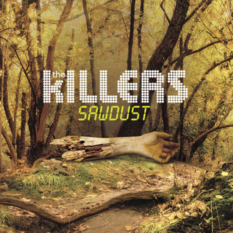 <b>The Killers </b><br><i>Sawdust</i>