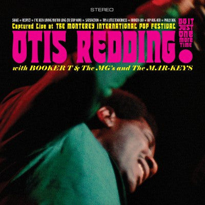 <b>Otis Redding With Booker T. & The M.G.'s With The Mar-keys </b><br><i>Just Do It One More Time! Captured Live At The Monterey International Pop Festival</i>