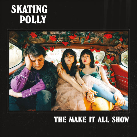 <b>Skating Polly </b><br><i>The Make It All Show</i>