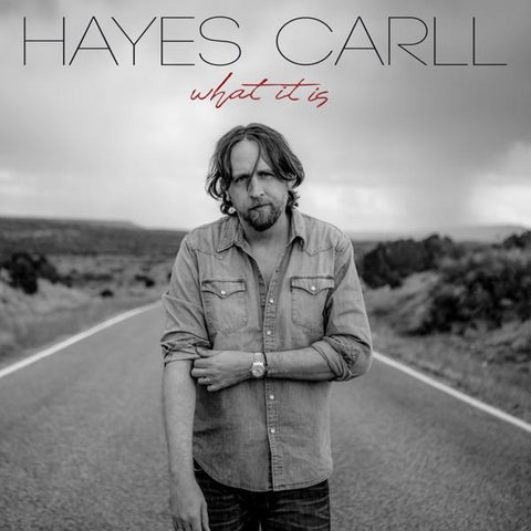 <b>Hayes Carll </b><br><i>What It Is</i>