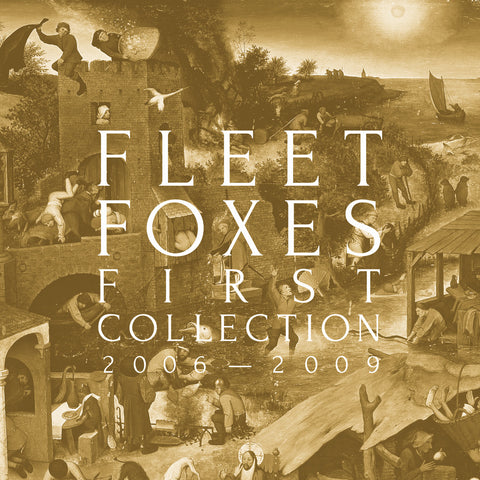 "<b>Fleet Foxes </b><br><i>First Collection 2006 - 2009 [1 LP / 3 10"" Box Set]</i>"