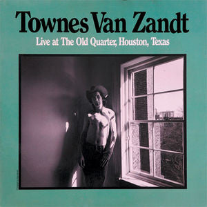 <b>Townes Van Zandt </b><br><i>Live At The Old Quarter, Houston, Texas</i>