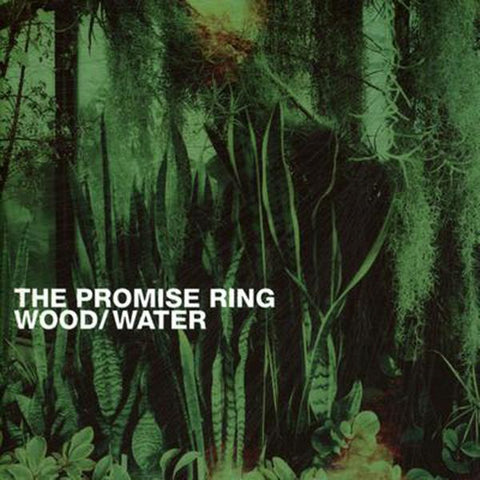 <b>The Promise Ring </b><br><i>Wood/Water [Clear Vinyl]</i>