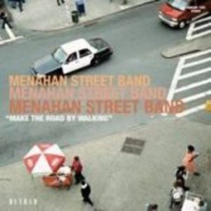 <b>Menahan Street Band </b><br><i>Make The Road By Walking</i>