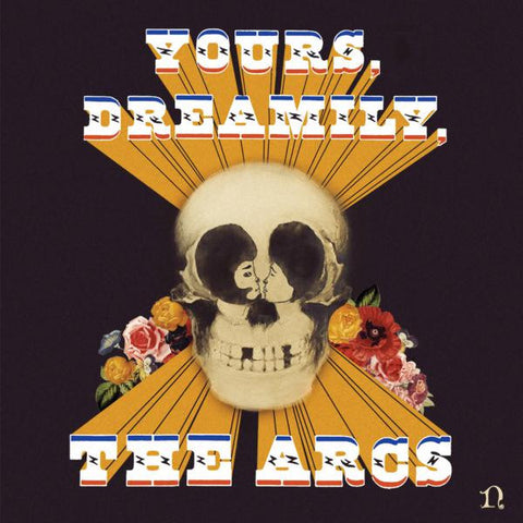 <b>The Arcs </b><br><i>Yours, Dreamily,</i>