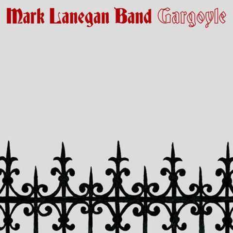 <b>Mark Lanegan Band </b><br><i>Gargoyle</i>