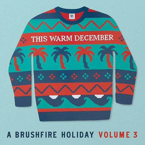 <b>Various </b><br><i>This Warm December - A Brushfire Holiday Volume 3</i>