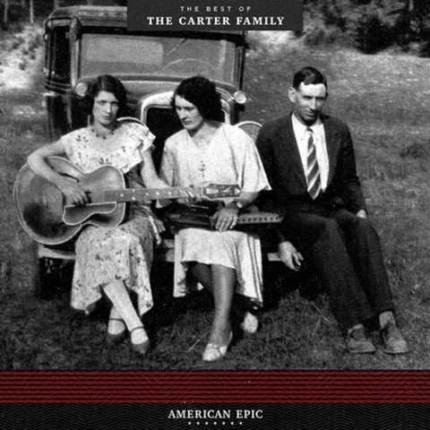 <b>The Carter Family </b><br><i>American Epic: The Best of The Carter Family</i>